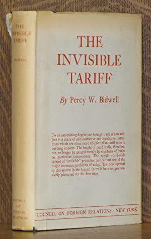THE INVISIBLE TARIFF A STUDY OF THE CONTROL OF IMPORTS INTO THE US