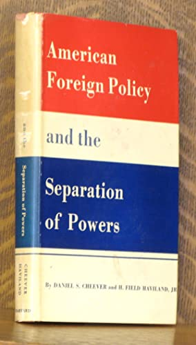 AMERICAN FOREIGN POLICY AND THE SEPARATION OF POWERS