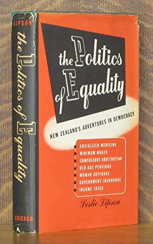 THE POLITICS OF EQUALITY NEW ZEALAND'S ADVENTURES IN DEMOCRACY