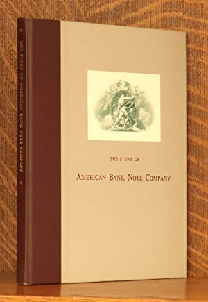 THE STORY OF THE AMERICAN BANK NOTE COMPANY