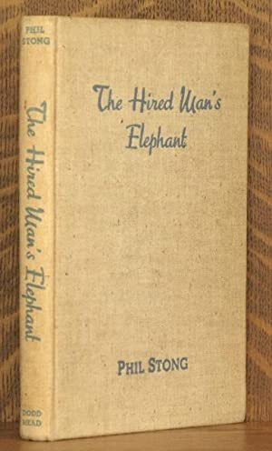 THE HIRED MAN'S ELEPHANT: Phil Stong
