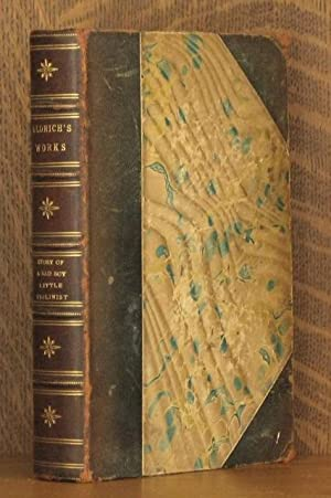 THE WORKS OF THOMAS BAILEY ALDRICH: Thomas Bailey Aldrich