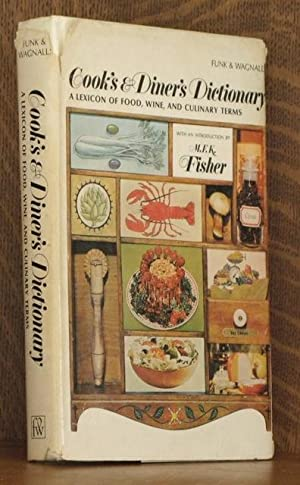FUNK & WAGNALLS COOK'S AND DINER'S DICTIONARY: intro by M. F. K. Fisher