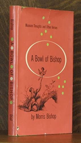 A BOWL OF BISHOP: Morris Bishop