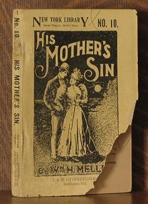 HIS MOTHER'S SIN: William H. Mellen