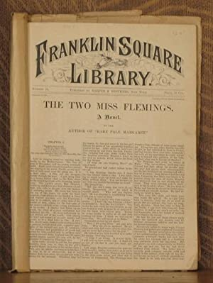 FRANKLIN SQUARE LIBRARY NO. 75 THE TWO MISS FLEMINGS A NOVEL: By the Author of Rare Pale Margaret