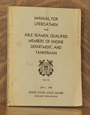 TREASURY DEPARTMENT UNITED STATES COAST GUARD MANUAL FOR LIFEBOATMEN AND ABLE SEAMEN, QUALIFIED ...