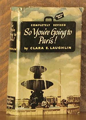 SO YOU'RE GOING TO PARIS!: Clara E. Laughlin