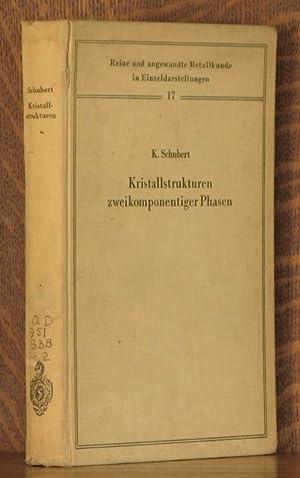 KRISTALLSTRUKTUREN ZWEIKOMPONENTIGER PHASEN: Konrad Schubert