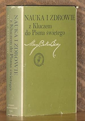 NAYKA I ZDROWIE Z KLUCZEM DO PISMA SWIETEGO - SCIENCE AND HEALTH WITH KEY TO THE SCRIPTURES: Mary ...