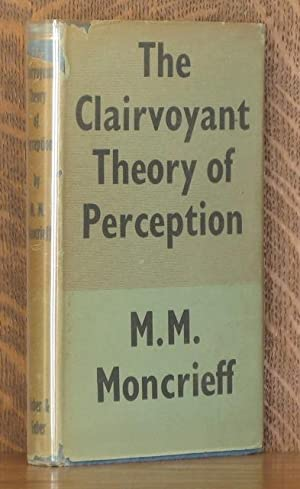 THE CLAIRVOYANT THEORY OF PERCEPTION: M.M. Montcrieff