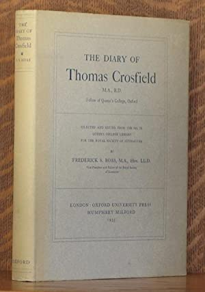 THE DIARY OF THOMAS CROSFIELD: Thomas Crosfield, Frederick S. Boas