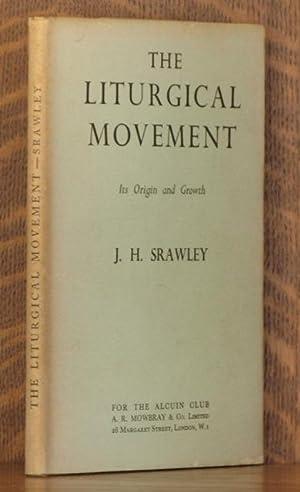 THE LITURGICAL MOVEMENT, ITS ORIGIN AND GROWTH: James Herbert Srawley