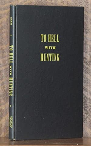 TO HELL WITH HUNTING: Ed Zern