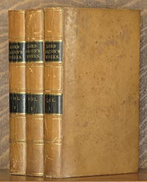 THE WORKS OF FRANCIS BACON, LORD CHANCELOR OF ENGLAND. - 3 VOLUMES COMPLETE: Francis Bacon