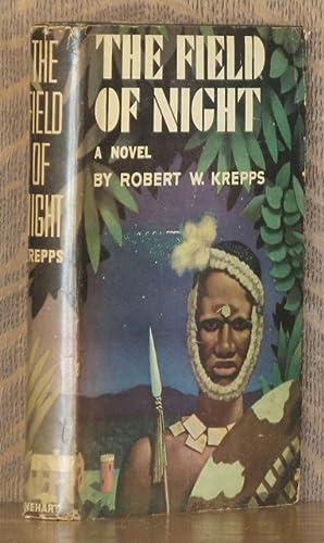 THE FIELD OF NIGHT: Robert W. Krepps