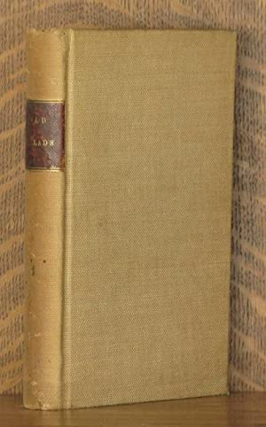 OLD BALLADS, HISTORICAL AND NARRATIVE, WITH SOME OF MODERN DATE; NOW FIRST COLLECTED, AND REPRINTED...