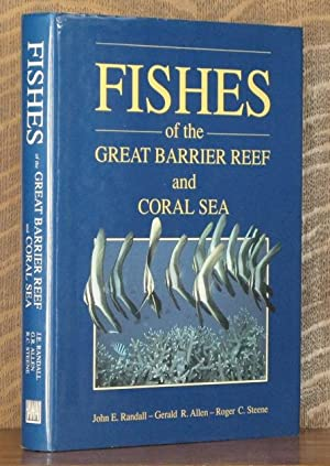FISHES OF THE GREAT BARRIER REEF AND: John E. Randall,