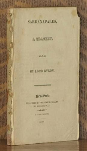 SARDANAPALUS, A Tragedy: Lord Byron \(George