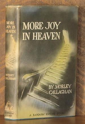 MORE JOY IN HEAVEN: Morley Calaghan