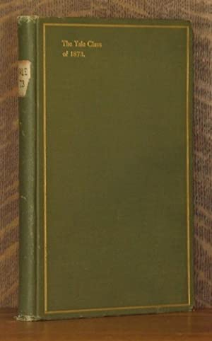 HISTORY OF THE YALE CLASS OF 1873 (ACADEMIC): compiled by Frederick J. Shepard