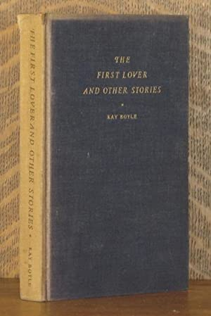 THE FIRST LOVER AND OTHER STORIES: Kay Boyle