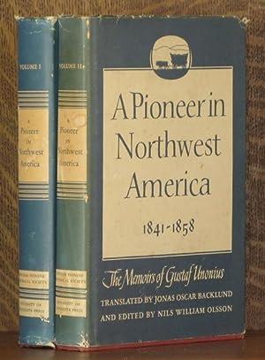A PIONEER IN NORTHWEST AMERICA 1841-1858 ~ The Memoirs of Gustaf Unonius (2 volumes, complete): ...