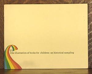 THE ILLUSTRATION OF BOOKS FOR CHILDREN: AN HISTORICAL SAMPLING