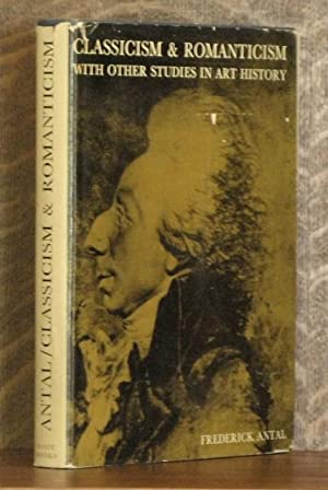 CLASSICISM AND ROMANTICISM: Frederick Antal