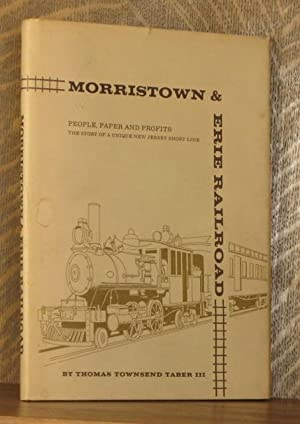 MORRISTOWN AND ERIE RAILROAD People, Paper and Profits