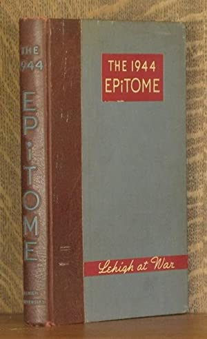 "THE EPITOME ~ LEHIGH UNIVERSITY YEARBOOK 1944 ~ ""LEHIGH AT WAR: Various"