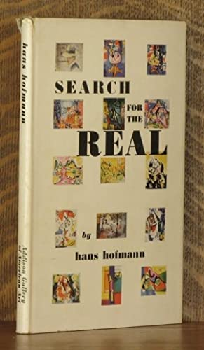 SEARCH FOR THE REAL and Other Essays: Hans Hofmann, edited by Sara Weeks & Bartlett H. Hayes Jr