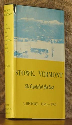 STOWE VERMONT ~ SKI CAPITAL OF THE EAST 1763-1963: Edwin L. Bigelow