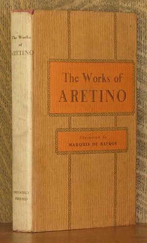 THE WORKS OF ARETINO: Aretino