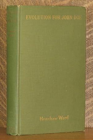EVOLUTION FOR JOHN DOE: Henshaw Ward, Foreword by Lorande Loss Woodruff