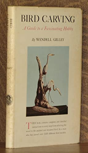 BIRD CARVING ~ A Guide to a Fascinating Hobby: Wendell Gilley