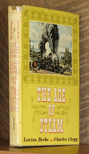 THE AGE OF STEAM ~ A CLASSIC ALBUM OF AMERICAN RAILROADING