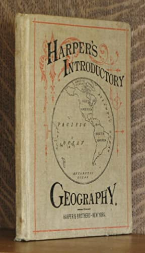 Harper's Introductory Geography ~ With Maps And Illustrations Prepared Expressly for This Work...