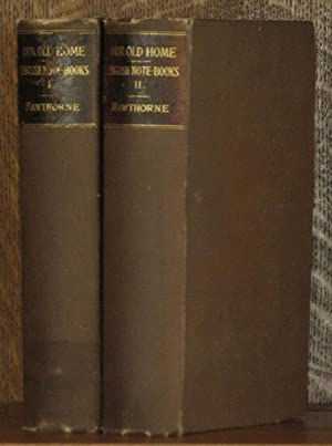 OUR OLD HOME, AND ENGLISH NOTE-BOOKS (2 VOLUMES, COMPLETE): Nathaniel Hawthorne