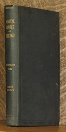 THE SURGICAL CLINICS OF CHICAGO-DECEMBER, 1917 VOLUME I - NUMBER 6 WITH 89 ILLUSTRATIONS - INDEX ...