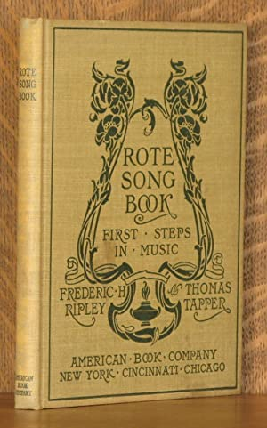 NATURAL MUSIC COURSE - ROTE SONG BOOK - FIRST STEPS IN MUSIC: Frederic H. Ripley and Thomas Tapper