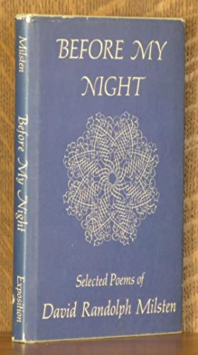 BEFORE MY NIGHT ~ SELECTED POEMS: David Randolph Milsten
