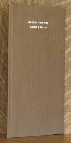 OLD BOOKS IN NEW YORK ~ HARPER'S MAGAZINE, FEBRUARY 1872 Vol. XLIV. No. 261-25: Anonymous