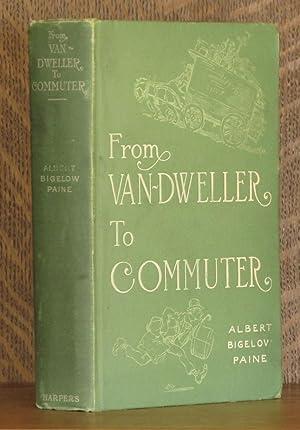 FROM VAN-DWELLER TO COMMUTER: Albet Bigelow Paine