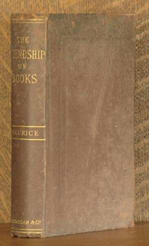 THE FRIENDSHIP OF BOOKS AND OTHER LECTURES: F. D. Maurice, edited, with a preface by T. Hughes