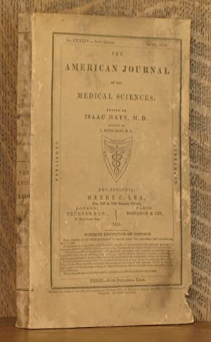 THE AMERICAN JOURNAL OF THE MEDICAL SCIENCES CXXXIV New Series April 1874: edited by Isaac Hays, ...