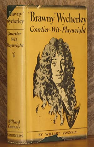 BRAWNY WYCHERLY, FIRST MASTER IN ENGLISH MODERN COMEDY: William Connely