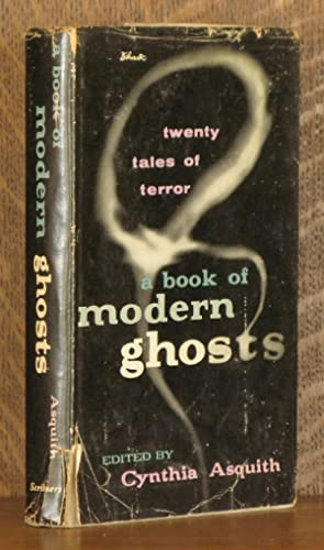 A BOOK OF MODERN GHOSTS: edited by Cynthia Asquith