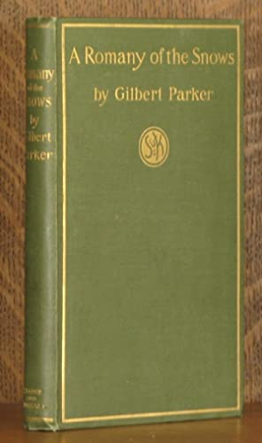 A ROMANY OF THE SNOWS. SECOND SERIES OF AN ADVENTURE OF THE NORTH: Gilbert Parker