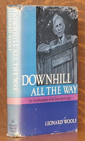 DOWNHILL ALL THE WAY, AN AUTOBIOGRAPHY OF THE YEARS 1919 - 1939: Leonard Woolf